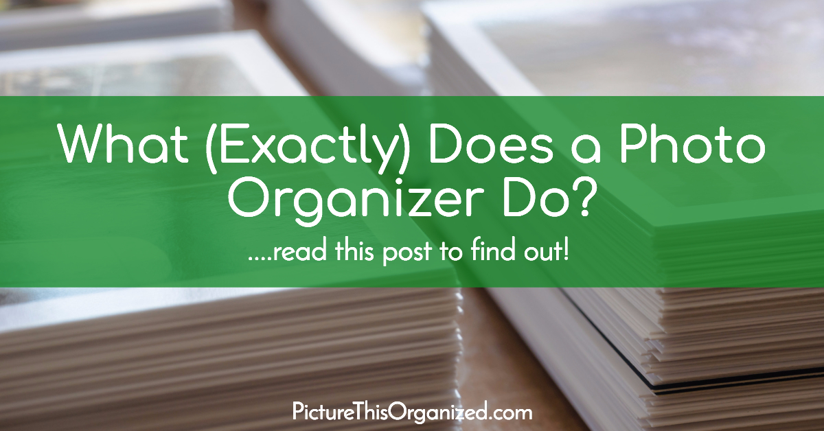 What (Exactly) Does a Photo Organizer Do?