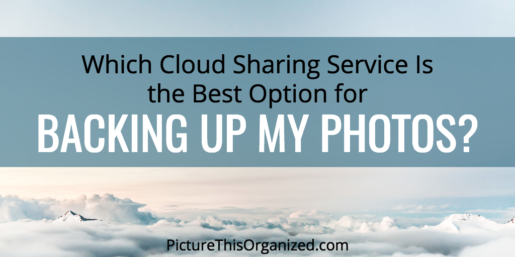Which Cloud Sharing Site Is the Best Option for Backing Up My Photos?