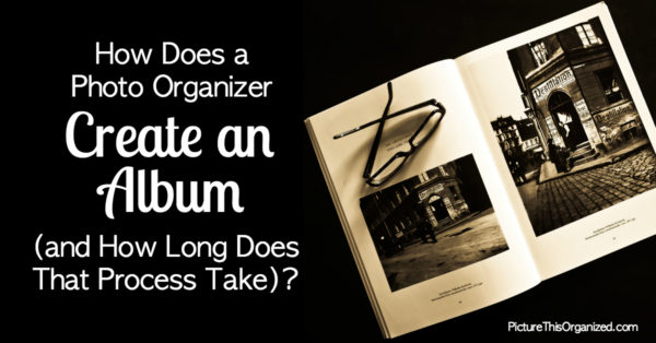 How Does a Photo Organizer Create an Album (and How Long Does That Process Take)?