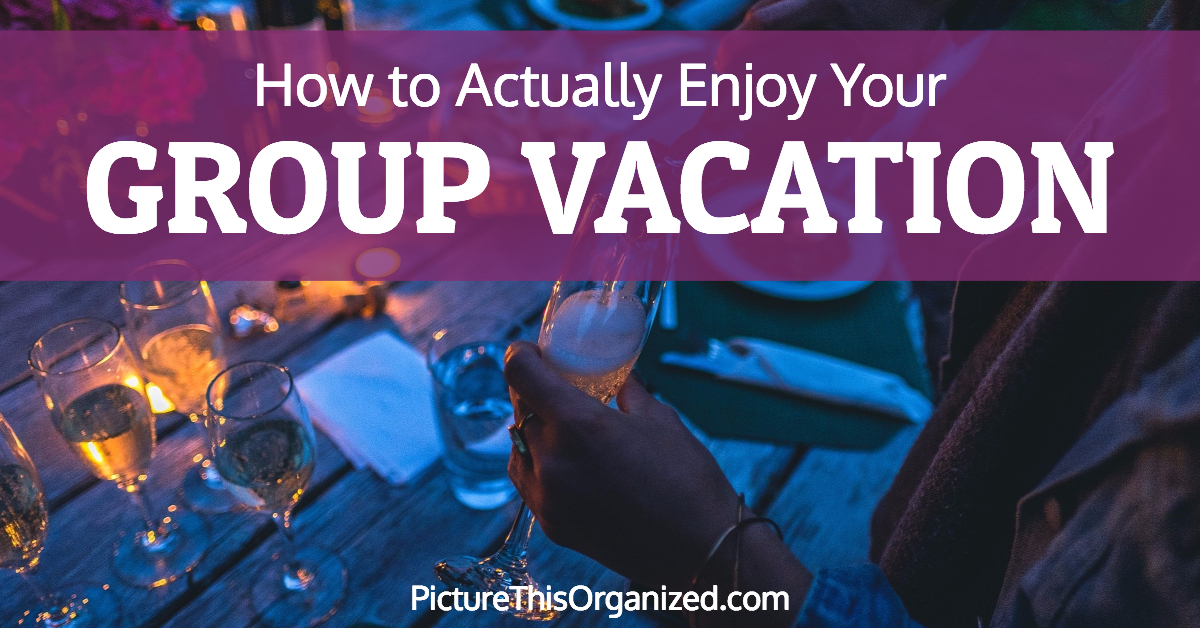 How to Actually Enjoy Your Group Vacation