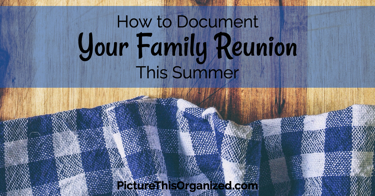 How to Document Your Family Reunion This Summer