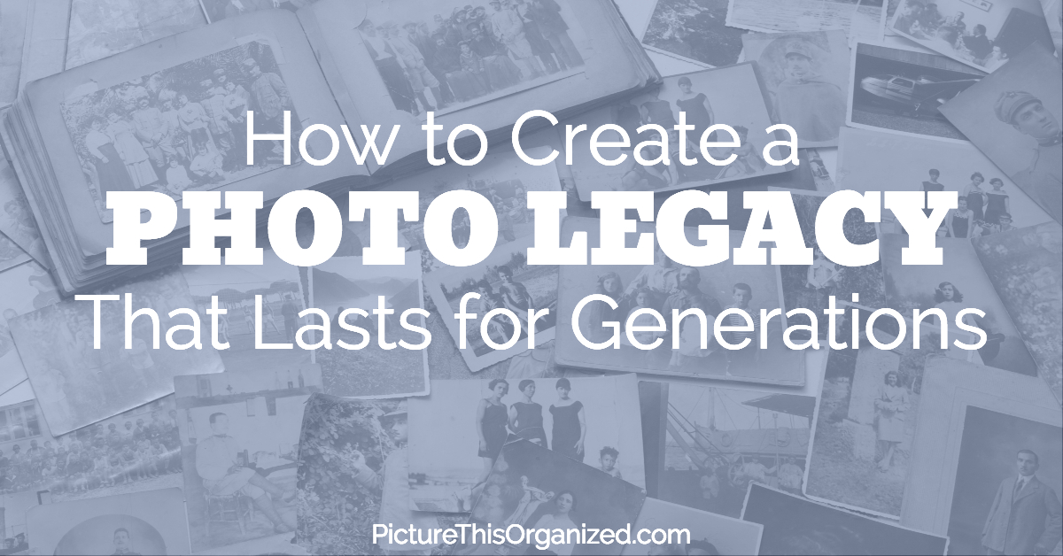 How to Create a Photo Legacy That Lasts for Generations
