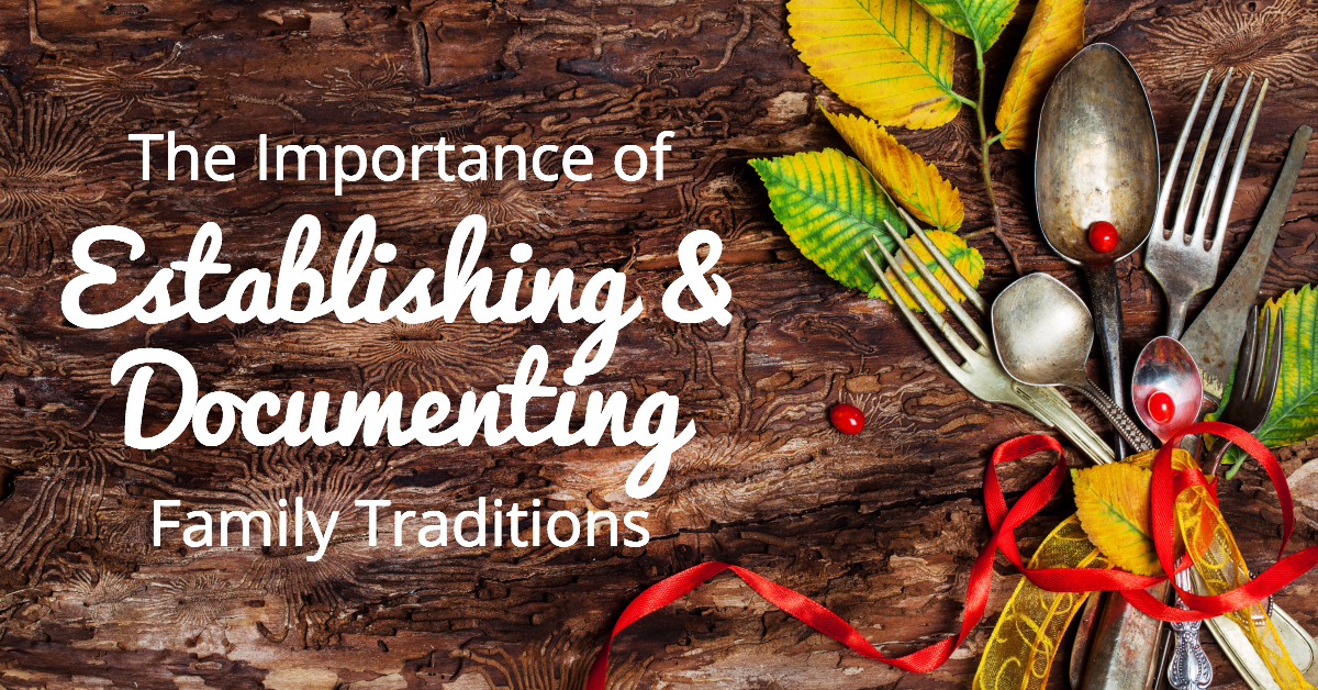 importance of family tradition Find out the importance of continuing and creating new traditions in your family get tips for melding your and your spouse's family style.