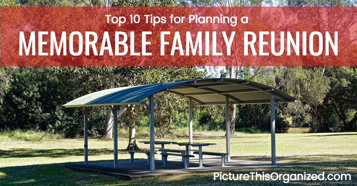 Top 10 Tips for Planning a Memorable Family Reunion