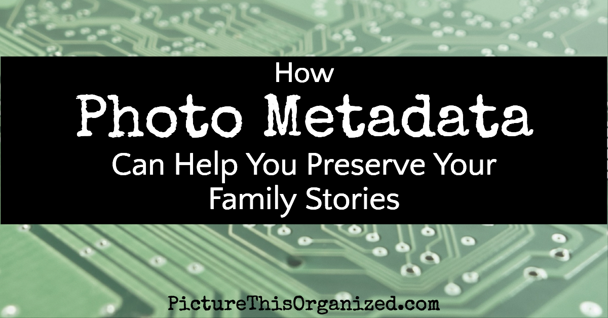 How Photo Metadata Can Help You Preserve Your Family Stories