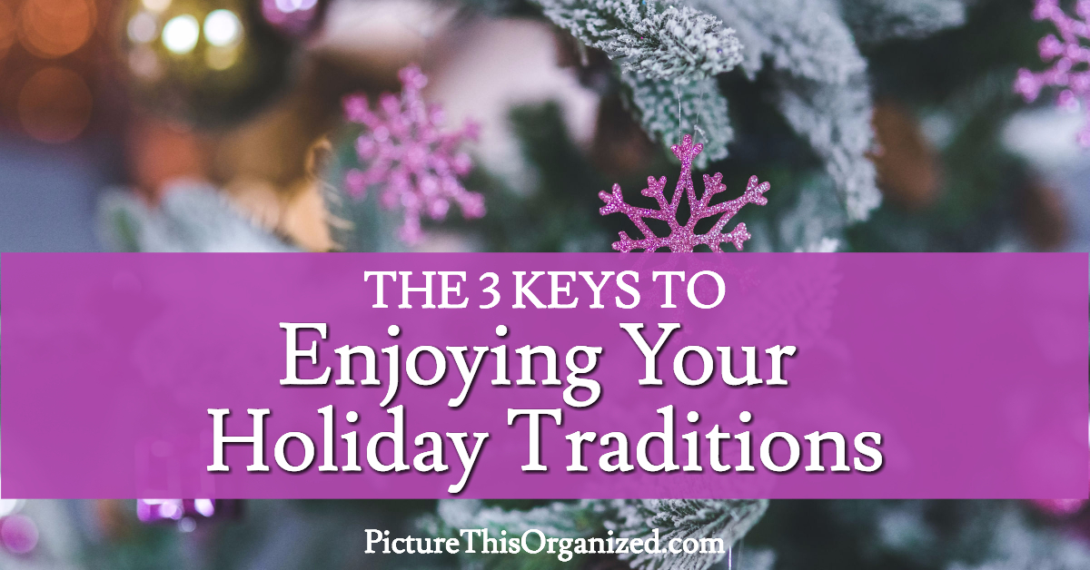 The 3 Keys to Enjoying Your Holiday Traditions