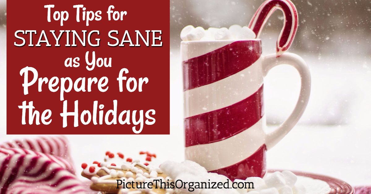 Top Tips for Staying Sane As You Prepare for the Holidays