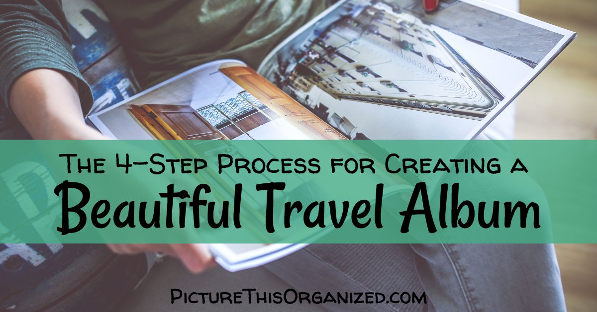 The 4-Step Process for Creating a Beautiful Travel Album